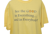 See the Good in Everything and in Everybody!